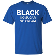 Black No Sugar No Cream Sarcastic Inspiration Support Shirt_Black