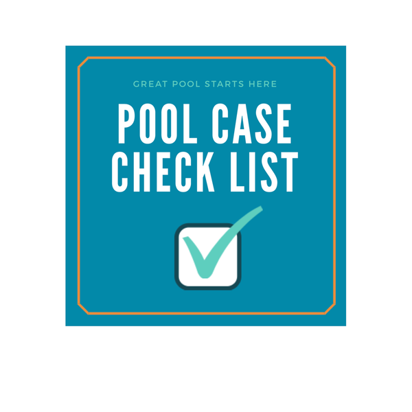 POOL CASE CHECKLIST!