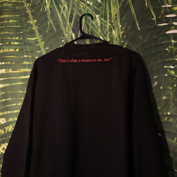 """What Does It Mean To You?"" x CHAMPION Sweatshirt"