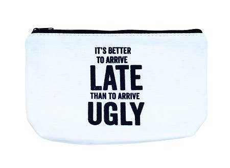 It's Better to Arrive Late Zipper Bag