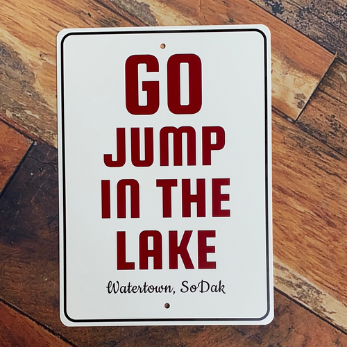 Go Jump in the Lake Watertown, SoDak Sign
