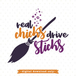 Real Chicks Drive Sticks SVG file for Halloween