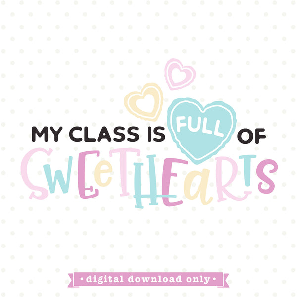 My Class is full of Sweet Hearts SVG design