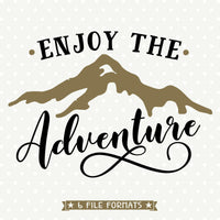 Enjoy the Adventure SVG