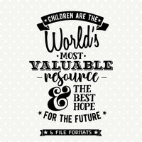 Children are the worlds most valuable resource classroom SVG