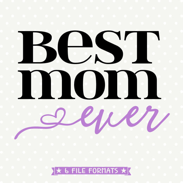 Best Mom Ever Iron on file
