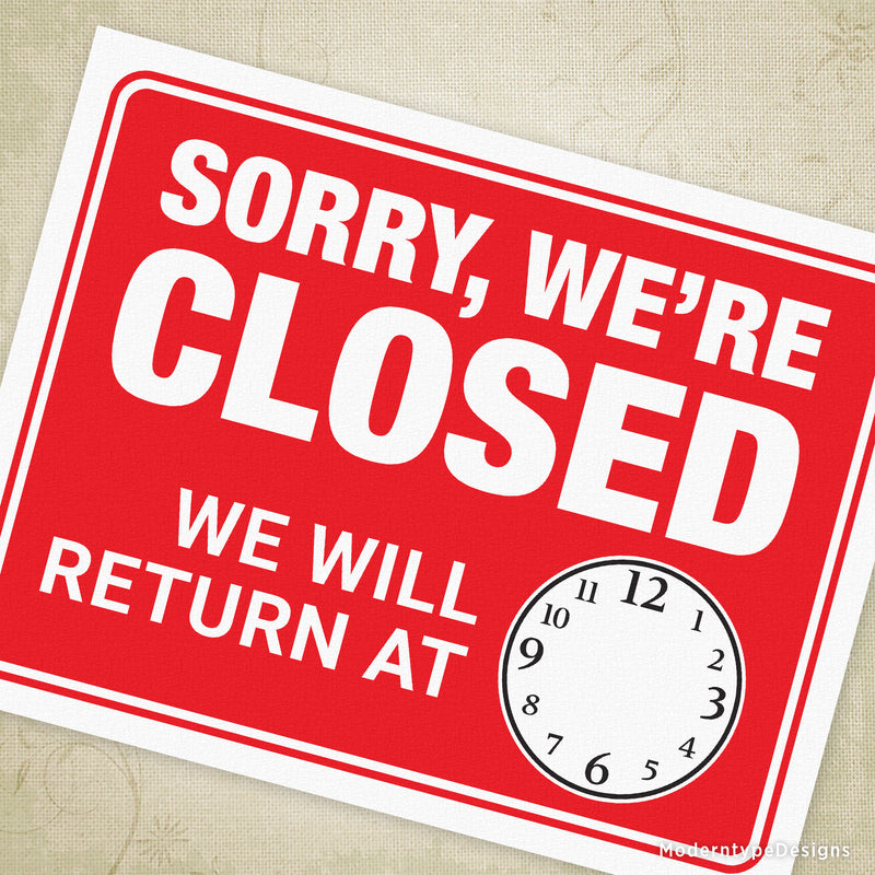 Sorry We're Closed - We Will Return At Printable Sign