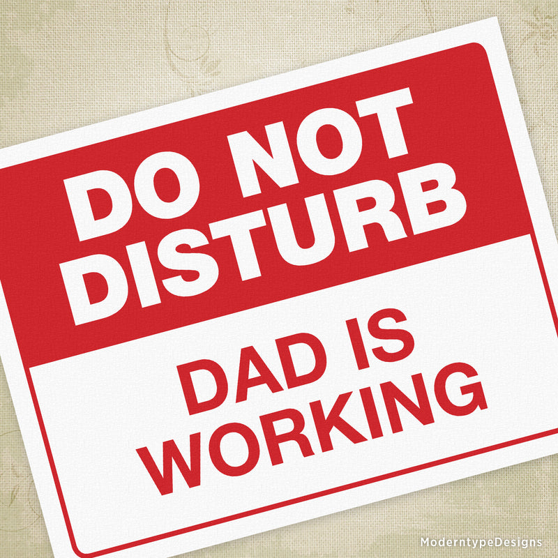 Do Not Disturb Mom or Dad is Working Printable Signs