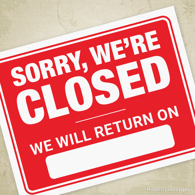 Sorry We're Closed - We Will Return On Printable Sign