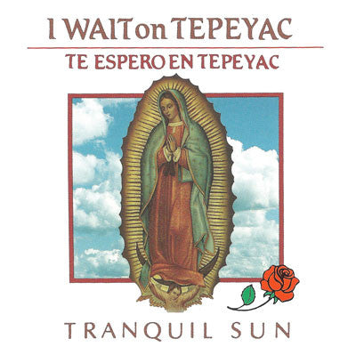 I Wait on Tepeyac