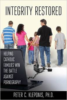Integrity Restored: Helping Catholic Families Win the Battle Against Pornography