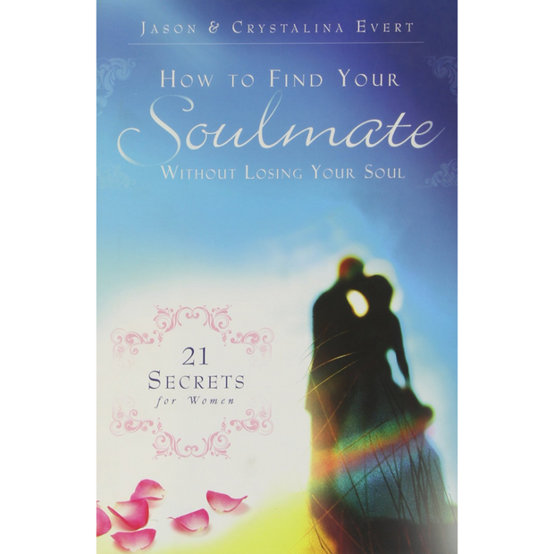 How To Find Your Soulmate Without Losing Your Soul - Hardcover