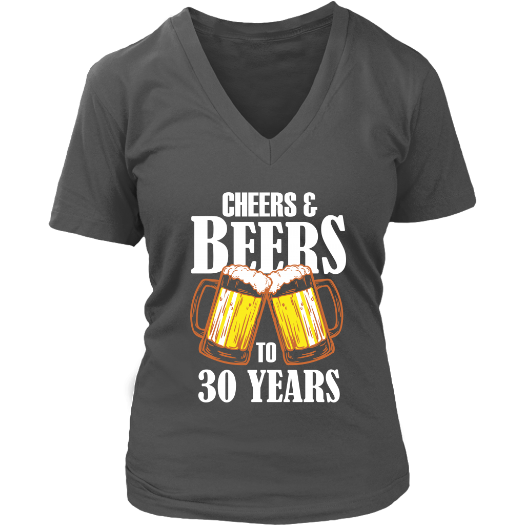 ac4018f77 Women's Cheers and Beers to 30 Years V-Neck T-Shirt - 30th Birthday ...