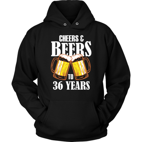 Cheers and Beers to 36 Years Hoodie - 36th Birthday Gift