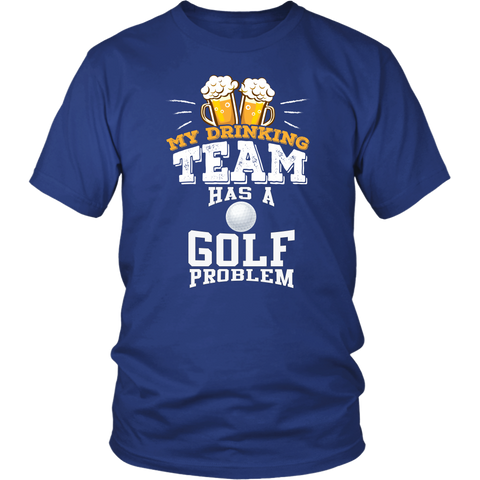 Men's My Drinking Team Has A Golf Problem T-Shirt - Funny Gift