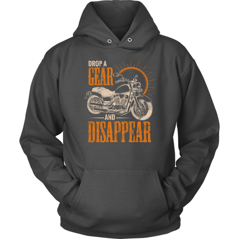 Drop A Gear And Disappear Hoodie - Motorcycle Biker Gift