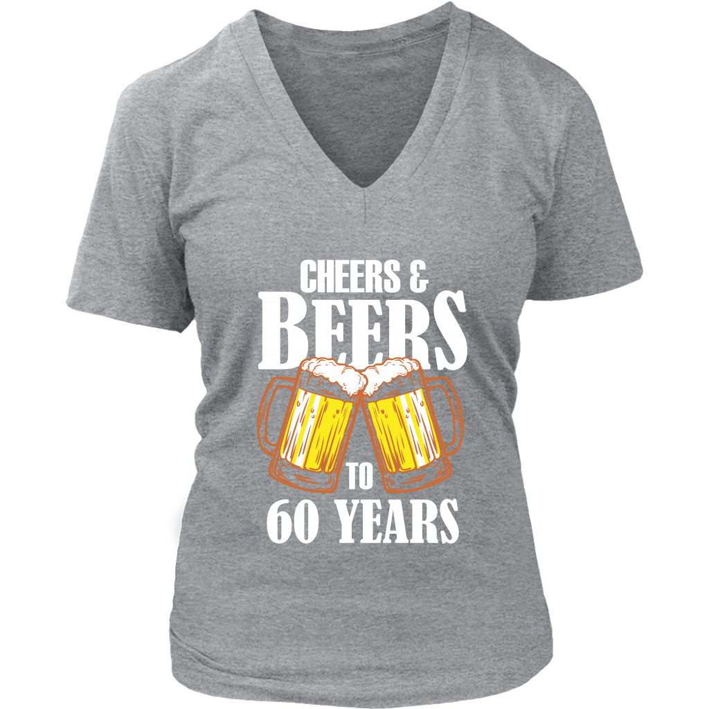 16fab6c60 ... Women's Cheers and Beers to 60 Years V-Neck T-Shirt - 60th Birthday ...