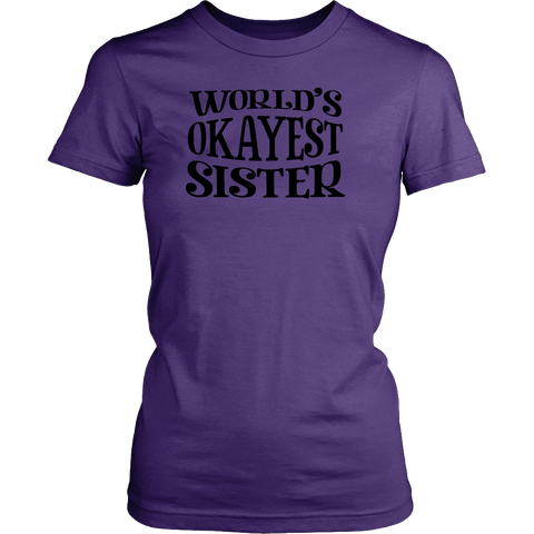Women's World's Okayest Sister Shirt