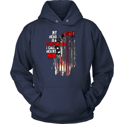 My Hero Is A Firefighter I Call Her My Mom Hoodie