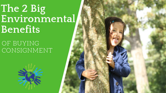 2 Big Environmental Benefits of Buying Consignment