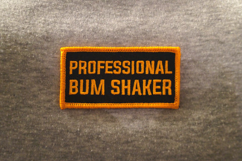 Professional Bum Shaker Patch