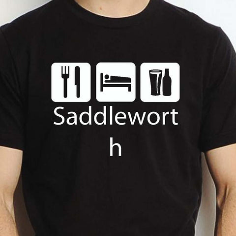 Eat Sleep and Drink Saddleworth T-shirt
