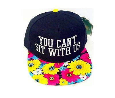 You Can't sit with Us Floral Snapback Hat Black and White Multi-Color One Size