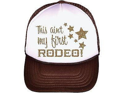 This Aint my First Rodeo Glitter Gold Brown and White Trucker Hat Snapback 125de87d032