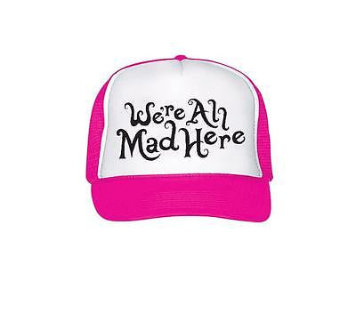 We're all mad here White Pink and Black Trucker Hat Snapback