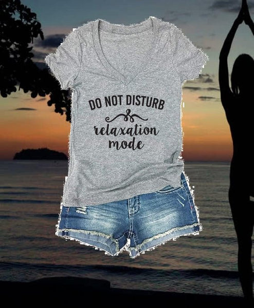 Do Not Disturb- relaxation mode- Vacation Tee- Yoga- Humanitarian Graphic Shirts- V Neck Shirt- Womens T-Shirt