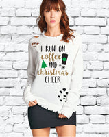 I Run on Coffee and Christmas Cheer Distressed Ripped Sweatshirt Christmas Womens Sweatshirt Long Sleeve Pullover Sweater Christmas