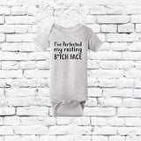 I'm Perfecting my Resting B*tch Face Bodysuit Funny Infant T-shirt Personalized Baby Fine Jersey Shirt