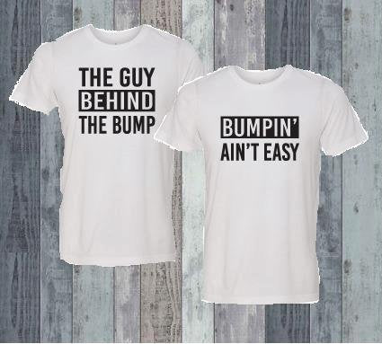 8a78c40b0aca1 The Guy Behind the Bump and Bumpin' Ain't Easy Couples Graphic Tee ...