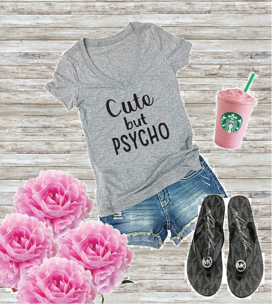 Cute but Psycho Women's V-Neck T-shirt Funny Graphic Tee Custom Ladies Shirt Empower Fitted Tee