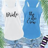 Bride and I do Crew Bachlorette Party Shirts Bridal Party Women's Racerback  Gathered Back Tank Custom Tank Top