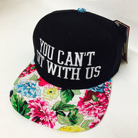 You Can't Sit With Us Snapback Floral Multi Color Brim Black Hat Funny Snapback Hat