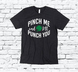 Pinch me and I'll Punch you Shirt Saint Patricks Day Print Men's Crew Neck T-shirt Graphic Tee Custom Soft Relaxed Shirt Retail Fit Tee