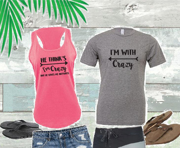 He thinks I'm Crazy but he loves me anyways and I'm With Crazy Shirts Couples Funny Graphic Tee Tank Top