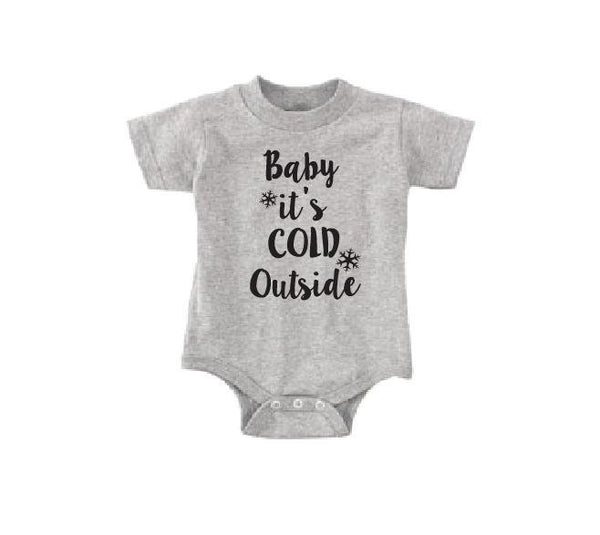 Baby It's Cold Outside Infant Tee Baby Bodysuit Custom Infant T-shirt Personalized Baby Fine Jersey Shirt Baby Funny Infant