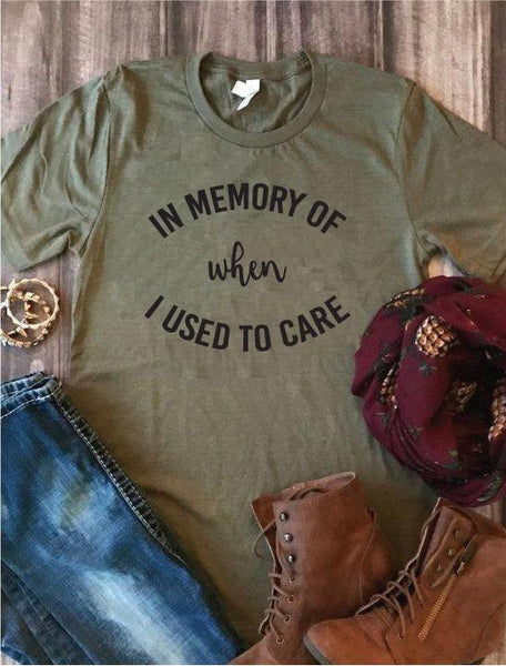 In Memory of when I used to Care Tee Funny Shirt Print Women's T-shirt Vinyl Printed Shirt Your Custom Colors Tee