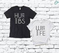 Wife Est Hubs Est Couples Funny Adult Custom Graphic Tee Pair Shirts Unisex T-shirt Gift for Married Established His and Hers