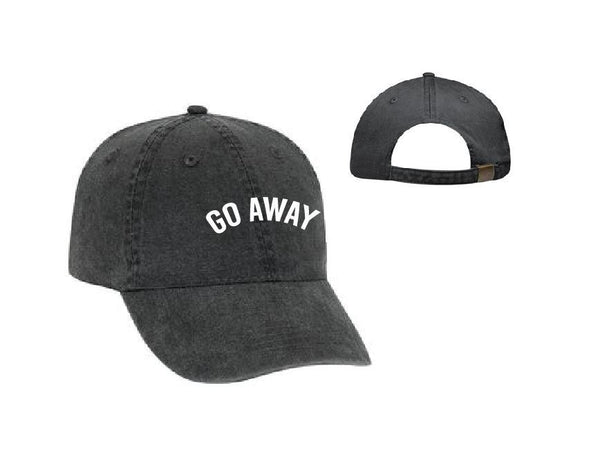 Go Away Baseball Cap Unstructured Dad Hat Funny Unisex Annoyed Easily Peeved or Your Color Choice