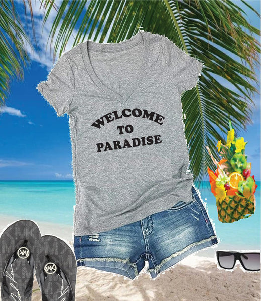 Welcome to Paradise Shirt Custom Color Print Women's V-Neck T-shirt Cruise Travel Trip Vaca Shirt Graphic Tee