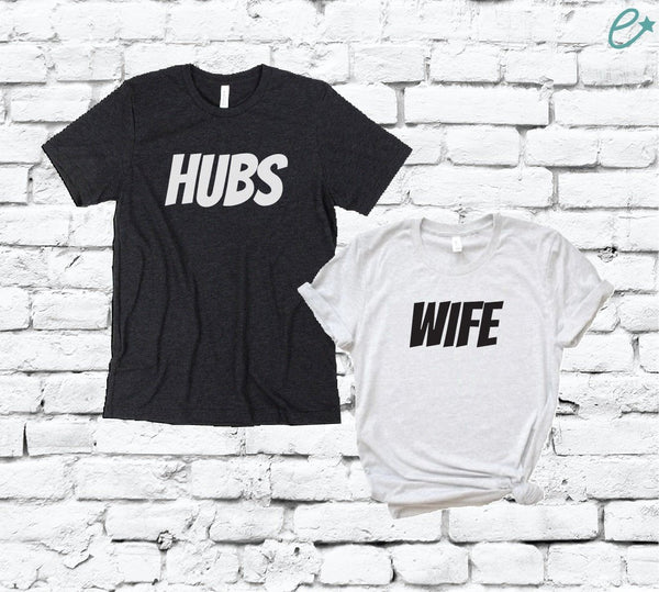 Hubs and Wife Couples Graphic Tee Pair Shirts His and Hers Unisex T-shirt Married