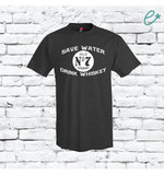 Save Water Drink Whiskey Number 7 Custom Print Men's Crew Neck Father T-shirt Graphic Tee Soft Relaxed Shirt Retail Fit Alcohol Drinker Tee