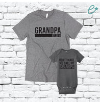 Grandpa Est.2019 and Dont make me call my Grandpa Shirt Set Graphic Tee Papa and Me Matching Infant Short Sleeve Baby Rib Bodysuit