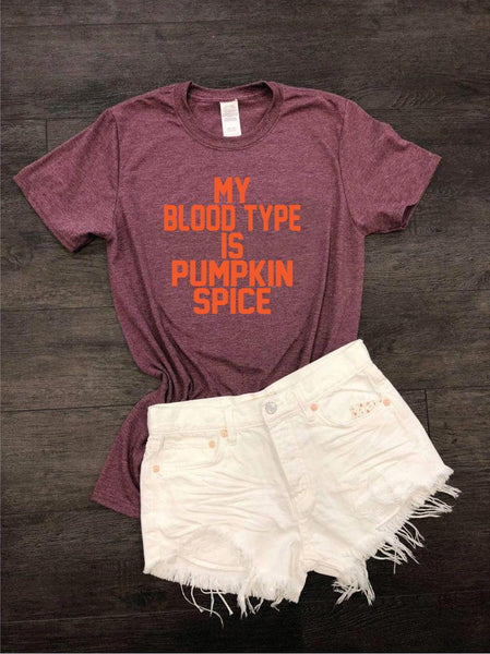 My Blood type is Pumpkin Spice Fall Shirt Fall Graphic Tee Thanksgiving Shirt Wine Time Unisex Crew Neck T-shirt Relaxed Retail Fit