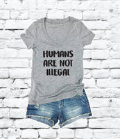 Humans are not Illegal Women's V-Neck T-shirt Custom Shirt Political Graphic Tee