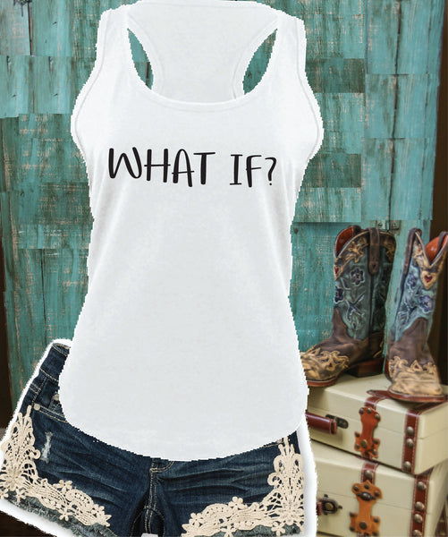 What if? Print Tank Top Racer Back Gathered Back Tank Custom Tank Top Custom Personalized Fitted Tank Sports Wear