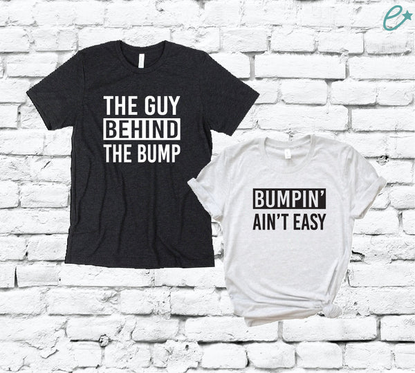 The Guy Behind the Bump and Bumpin' Ain't Easy Shirts Couples Graphic Tees for Baby Announcement Unisex T-shirt Gift for Mom and Dad to be